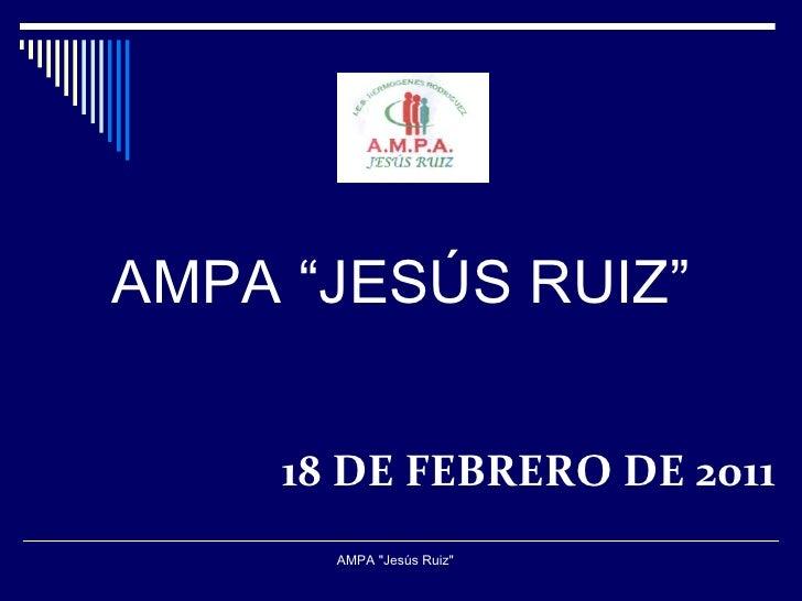 """18 DE FEBRERO DE 2011 AMPA """"Jesús Ruiz""""  AMPA """"JESÚS RUIZ """""""