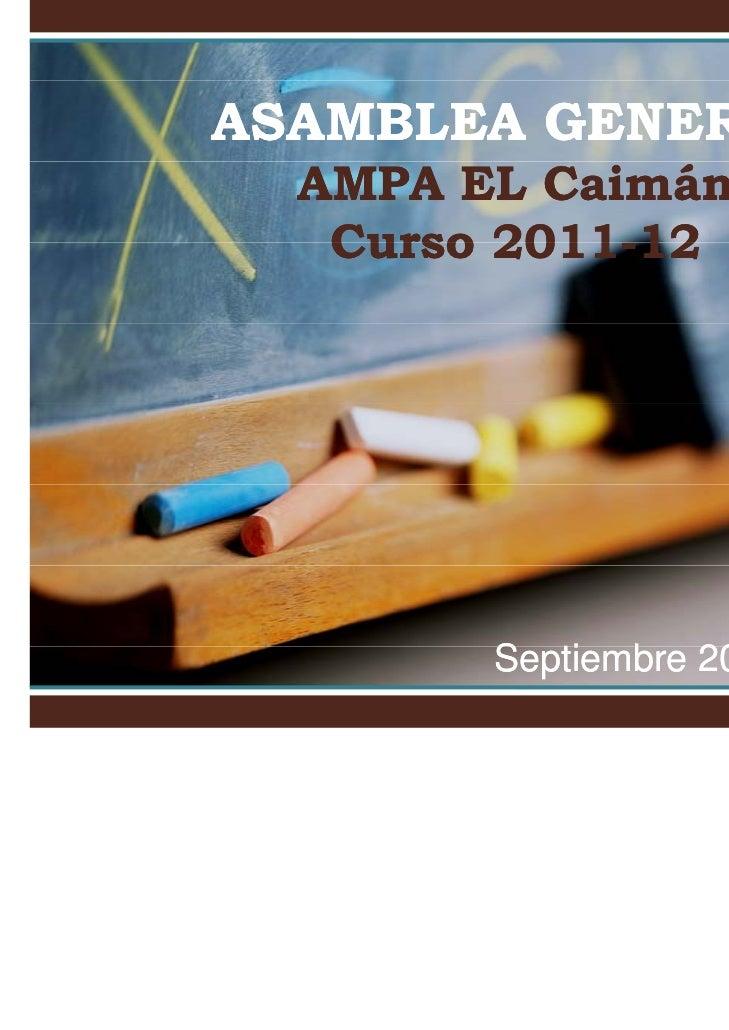 ASAMBLEA GENERAL  AMPA EL Caimán   Curso 2011-12         2011-        Septiembre 2011        S ti b