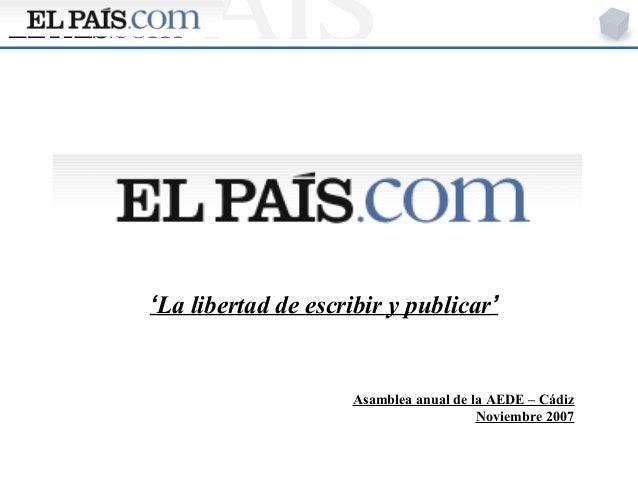 'La libertad de escribir y publicar' Asamblea anual de la AEDE – Cádiz Noviembre 2007