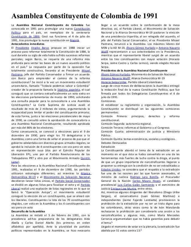 Asamblea Constituyente de Colombia de 1991 La Asamblea Nacional Constituyente de Colombia fue convocada en 1991 para promu...