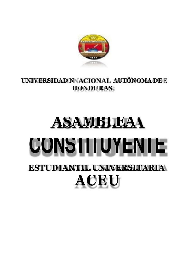 UNIVERSIDAD N         AUTÓNOMA DE             HONDURAS       ASAMBLEA CONSTITUYENTE ESTUDIANTIL UNIVERSITARIA            A...
