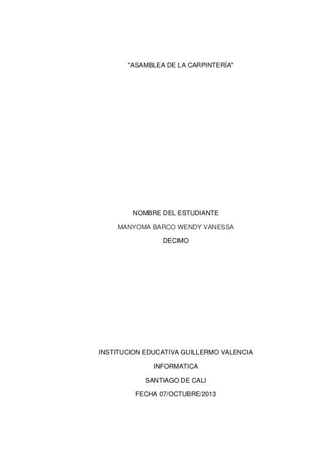 """""""ASAMBLEA DE LA CARPINTERÍA"""" NOMBRE DEL ESTUDIANTE MANYOMA BARCO WENDY VANESSA DECIMO INSTITUCION EDUCATIVA GUILLERMO VALE..."""