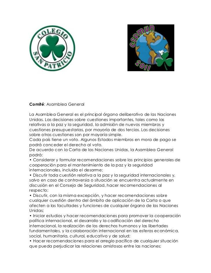 Comité: Asamblea GeneralLa Asamblea General es el principal órgano deliberativo de las NacionesUnidas. Las decisiones sobr...