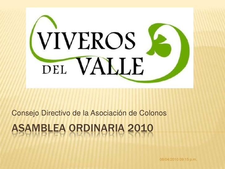 ASAMBLEA ORDINARIA 2010<br />Consejo Directivo de la Asociación de Colonos<br />08/04/2010 06:49 p.m.<br />