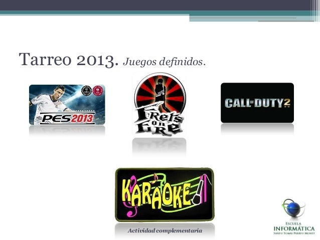 Tarreo 2013. Juegos definidos.Actividad complementaria