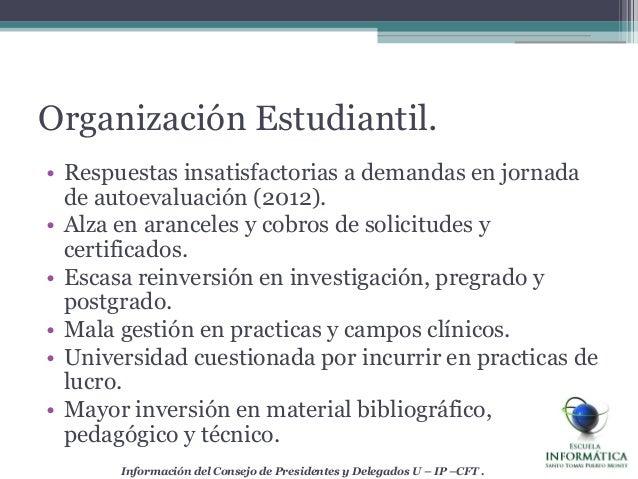 • Respuestas insatisfactorias a demandas en jornadade autoevaluación (2012).• Alza en aranceles y cobros de solicitudes yc...