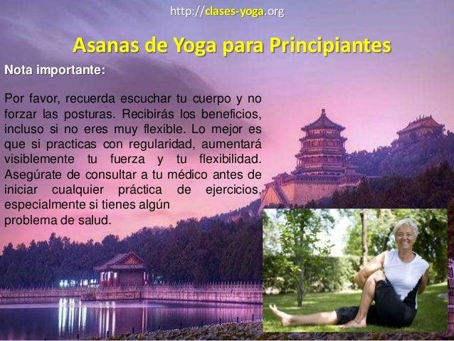 Asanas de Yoga para PrincipiantesNota importante:Por favor, recuerda escuchar tu cuerpo y noforzar las posturas. Recibirás...