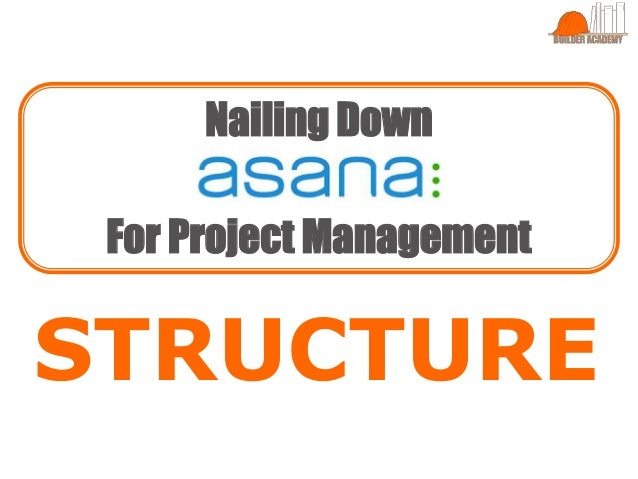 STRUCTURE Nailing Down For Project Management