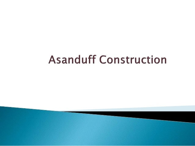 Asanduff Construction has a talented team of highly qualified project managers, architects, engineers, designers.