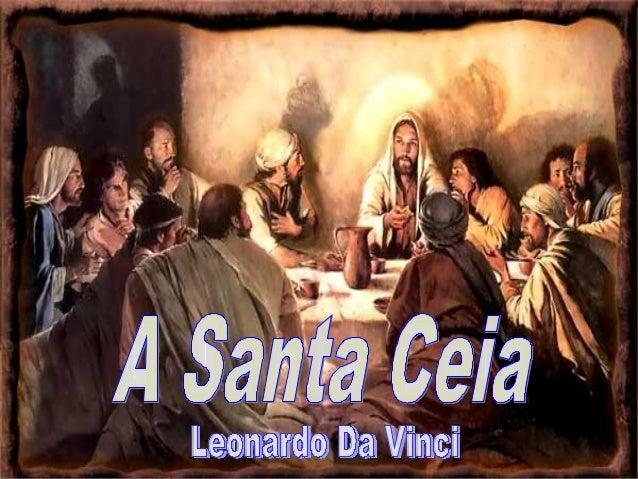 """Diz uma lenda referenteà pintura da Santa Ceia, ou """"Última Ceia de Jesus com seus Apóstolos"""":"""