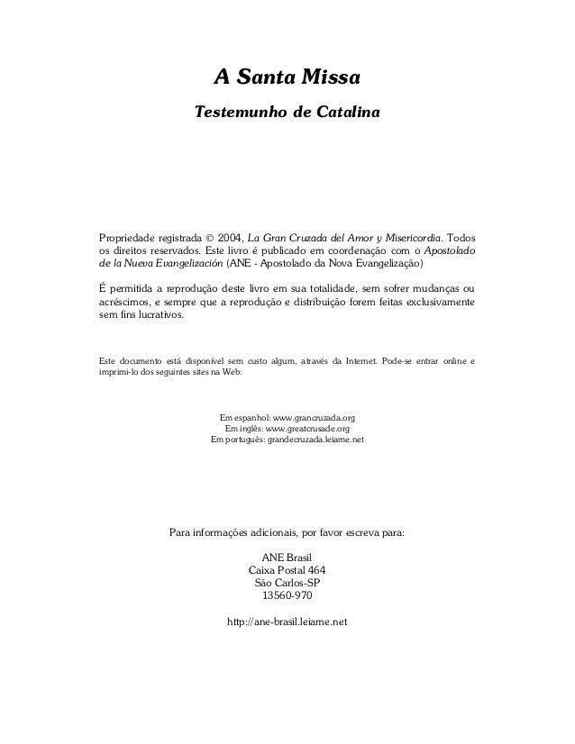 A Santa Missa                       Testemunho de CatalinaPropriedade registrada © 2004, La Gran Cruzada del Amor y Miseri...