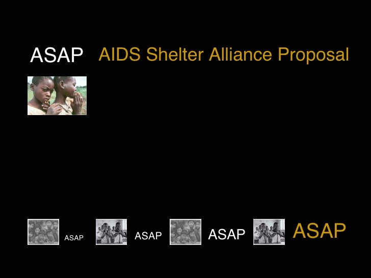 ASAP ASAP ASAP ASAP ASAP AIDS Shelter Alliance Proposal