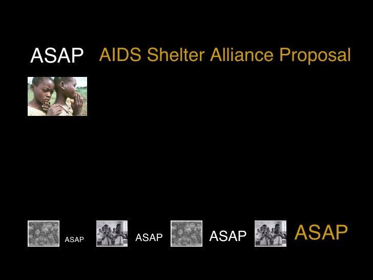 ASAP ASAP ASAP ASAP ASAP AIDS Shelter Alliance Proposal