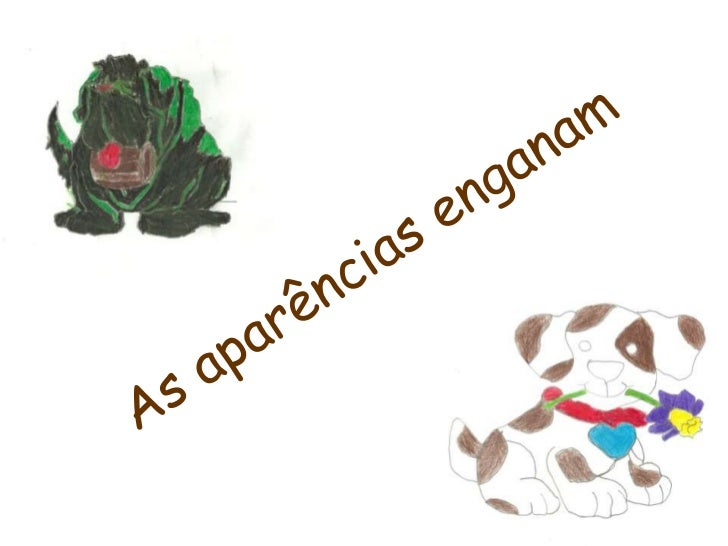 As aparências enganam<br />