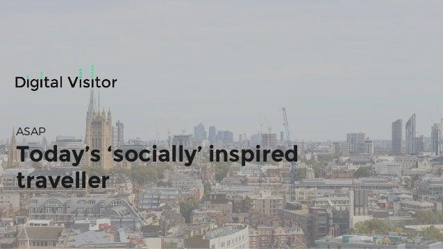 Today's 'socially' inspired traveller ASAP