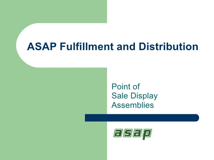 ASAP Fulfillment and Distribution Point of  Sale Display Assemblies