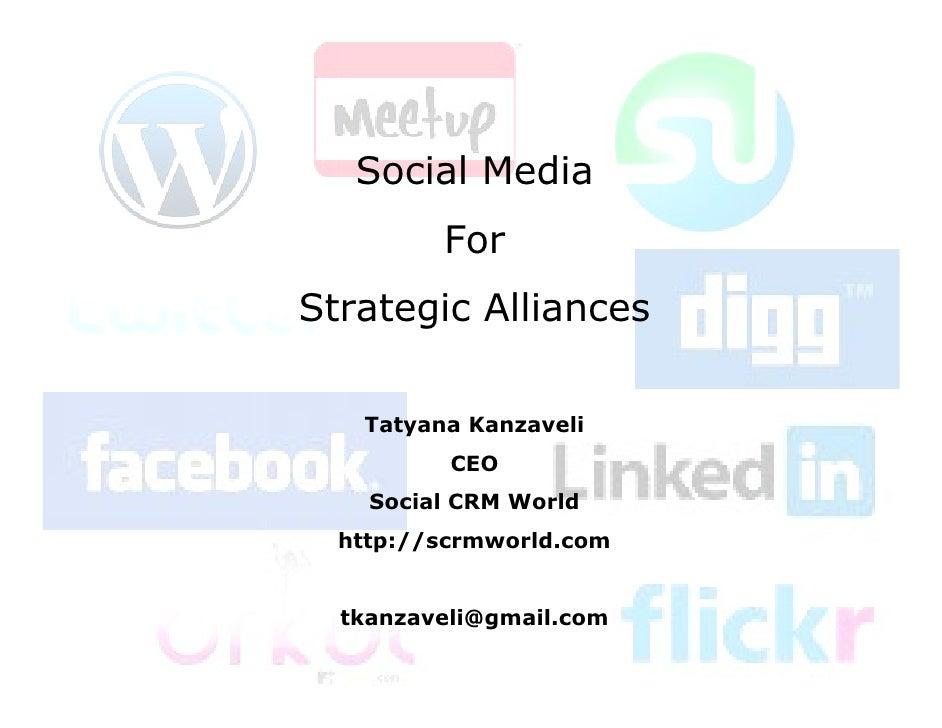 Social Media          For Strategic Alliances     Tatyana Kanzaveli           CEO     Social CRM World   http://scrmworld....