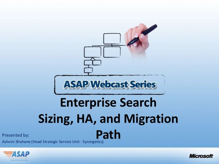 Enterprise Search                    Sizing, HA, and MigrationPresented by:                  PathAshvini Shahane (Head Str...