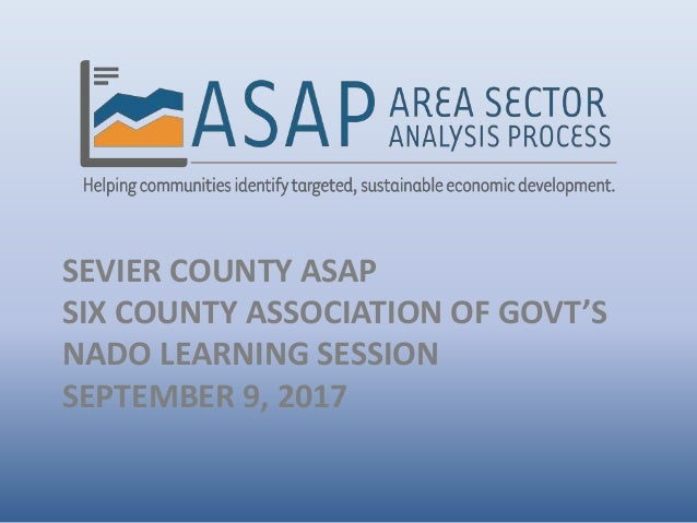 SEVIER COUNTY ASAP SIX COUNTY ASSOCIATION OF GOVT'S NADO LEARNING SESSION SEPTEMBER 9, 2017