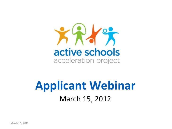 Applicant Webinar                     March 15, 2012March 15, 2012