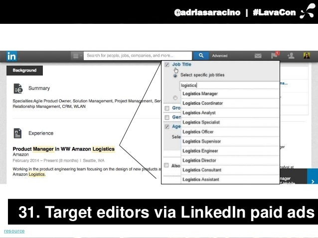 @adriasaracino | #LavaCon  31. Target editors via LinkedIn paid ads  resource
