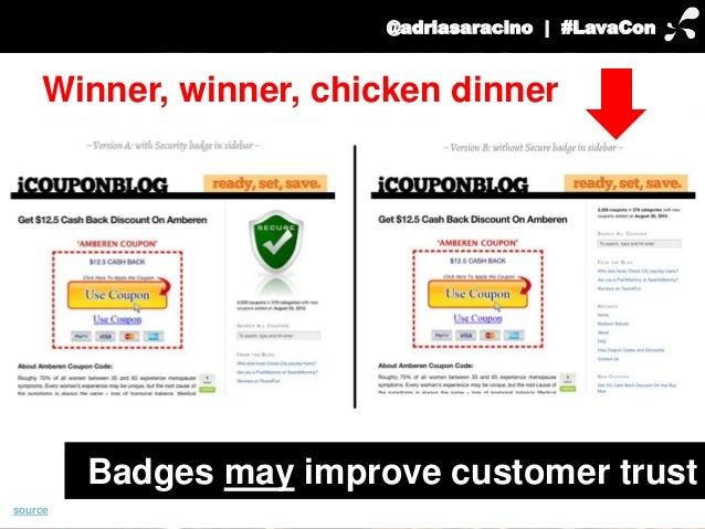 @adriasaracino | #LavaCon  Winner, winner, chicken dinner  Badges may improve customer trust  source