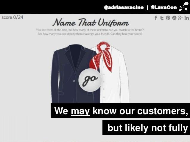 @adriasaracino | #LavaCon  We may know our customers,  but likely not fully