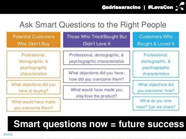 @adriasaracino | #LavaCon  Smart questions now = future success  source