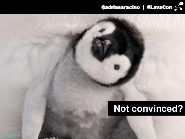 @adriasaracino | #LavaCon  image credit  Not convinced?