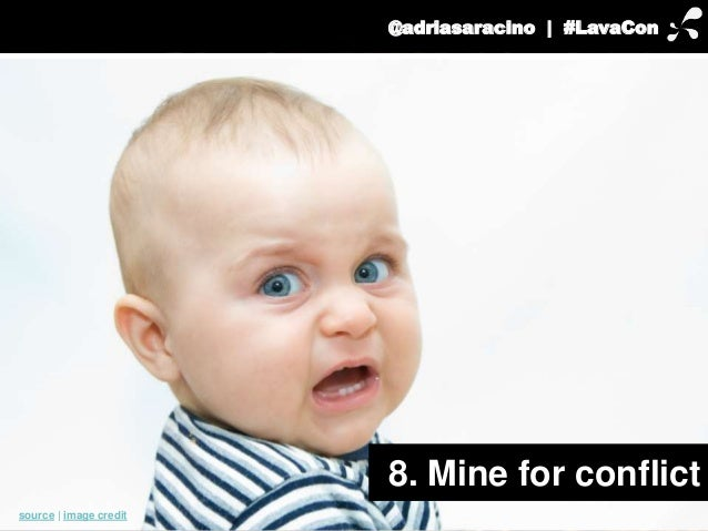 @adriasaracino | #LavaCon  8. Mine for conflict  source | image credit