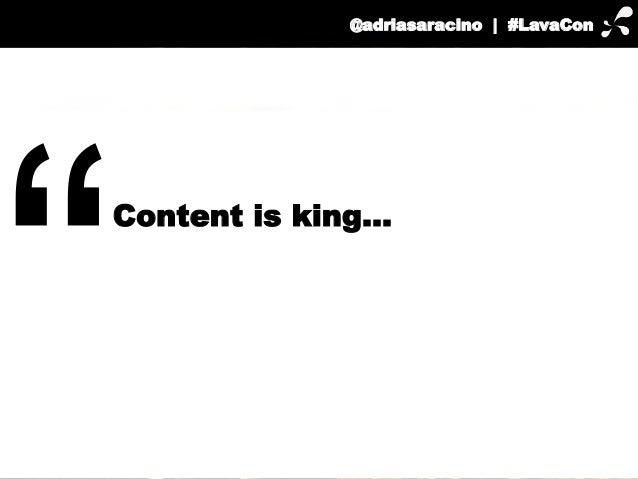 @adriasaracino | #LavaCon  Content is king…