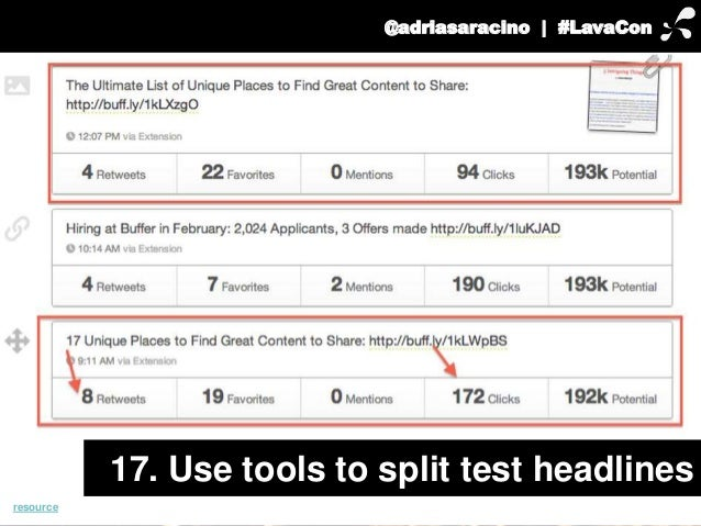 @adriasaracino | #LavaCon  17. Use tools to split test headlines  resource