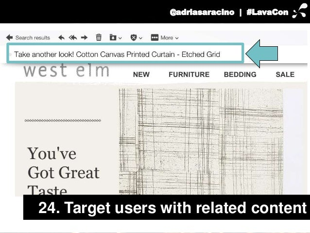 @adriasaracino | #LavaCon  24. Target users with related content