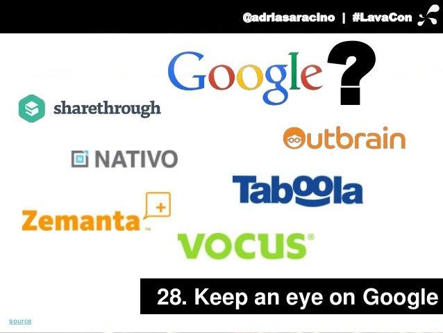 @adriasaracino | #LavaCon  28. Keep an eye on Google  source  ?