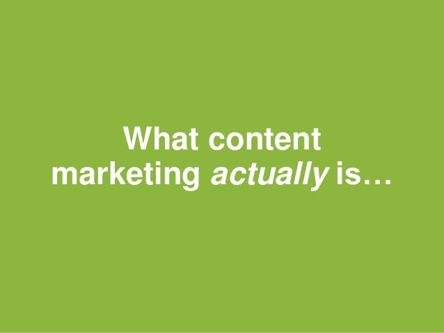What content marketing actually is…