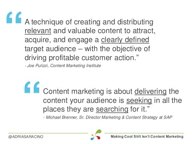 """"""" Making Cool Sh!t Isn't Content Marketing@ADRIASARACINO A technique of creating and distributing relevant and valuable co..."""
