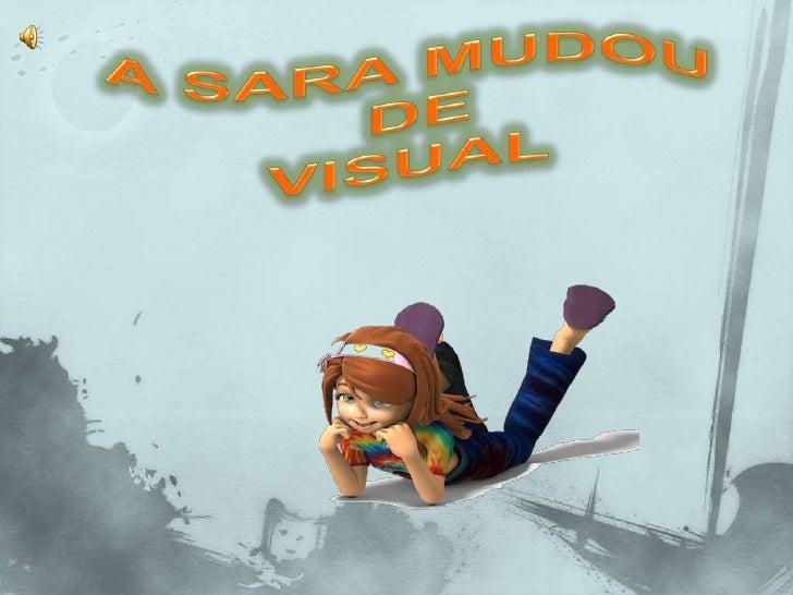 A SARA MUDOU DE VISUAL<br />
