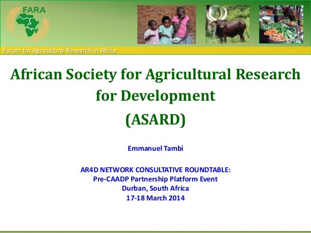 Forum for Agricultural Research in Africa African Society for Agricultural Research for Development (ASARD) Emmanuel Tambi...