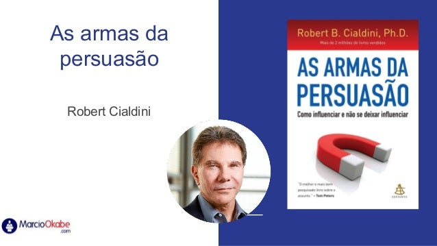 As armas da persuasão Robert Cialdini