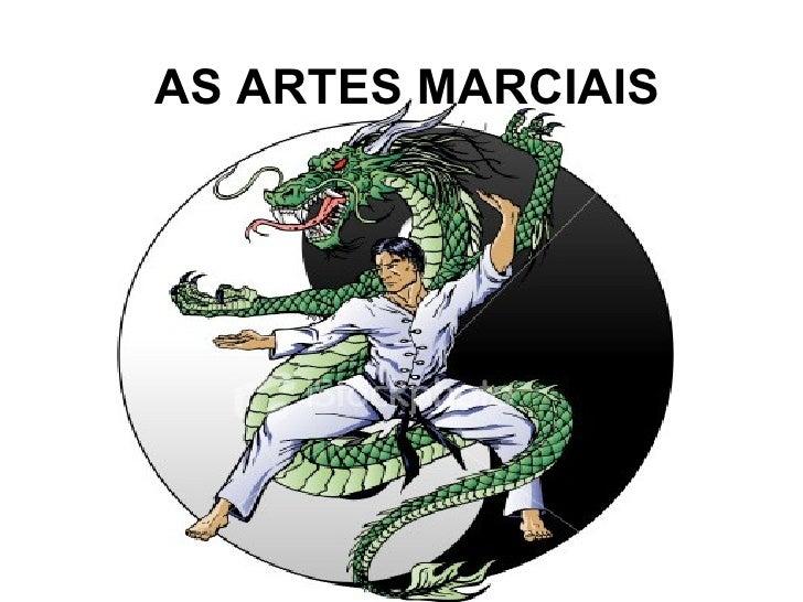 AS ARTES MARCIAIS