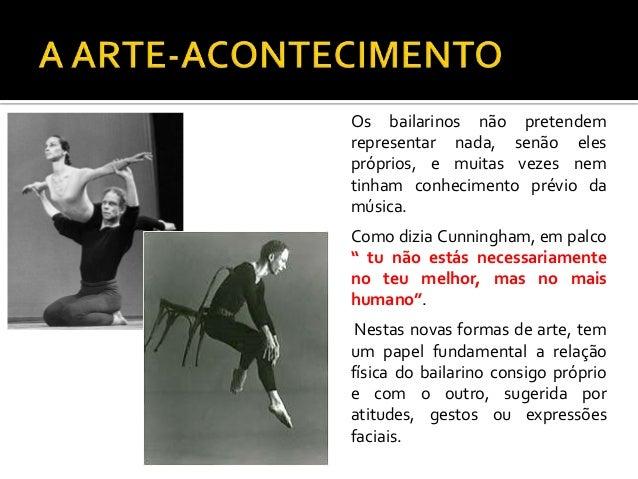 A PerformanceA Performance é umaactividade artística que seconfunde com oHappening.Tem uma raiz conceptualmas a sua acção ...