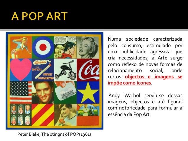 """A sua temática esteve ligada à""""cultura popular"""" constituídapor imagens doquotidiano, retiradas da BD, dasrevistas e dos jo..."""