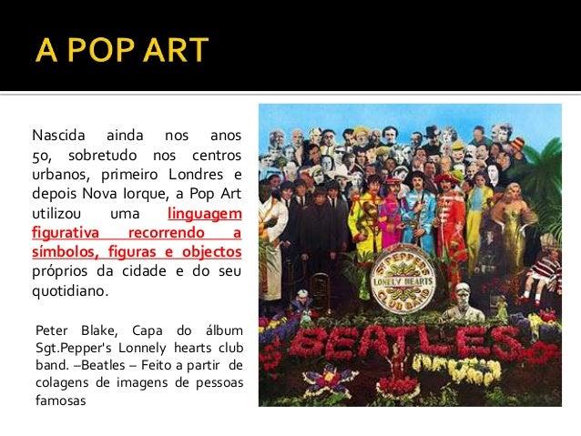 A Pop Art foi influenciada pelas recolhasdadaístas e surrealistas efetuadas porRobert Motherwell nos anos 50 (The DadaPain...
