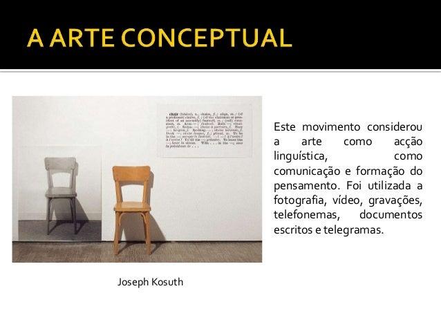  Surge nos E.U.A. por volta de1960-1970 Necessidade de reduzir a arteao básico Reação contra oexpressionismo abstracto ...