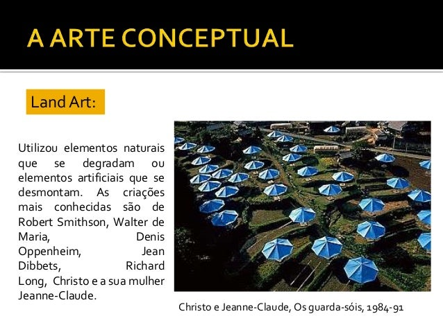 Filiada na Arte Conceptual, surge na década de 70 e define-se como umprocesso de realização plástica que contempla a const...