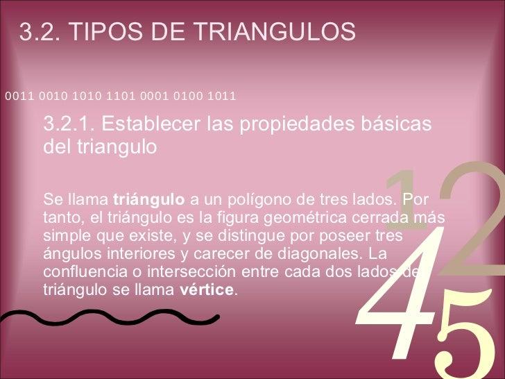 3.2. TIPOS DE TRIANGULOS  <ul><li>3.2.1. Establecer las propiedades básicas del triangulo </li></ul><ul><li>Se llama  triá...