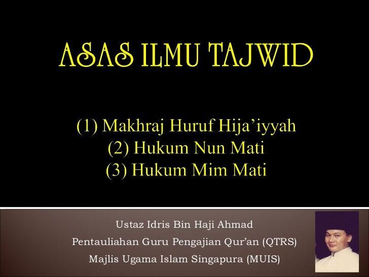 Ustaz Idris Bin Haji Ahmad Pentauliahan Guru Pengajian Qur'an (QTRS) Majlis Ugama Islam Singapura (MUIS)