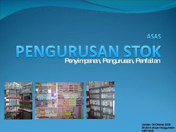Penyimpanan, Pengurusan, Penfailan  Update : 24 Oktober 2008 Slide ini dibuat menggunakan MPP 2007.