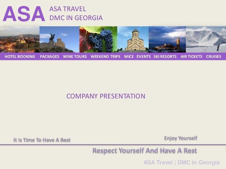 ASA TRAVELASA                DMC IN GEORGIAHOTEL BOOKING   PACKAGES WINE TOURS WEEKEND TRIPS MICE EVENTS SKI RESORTS AIR T...
