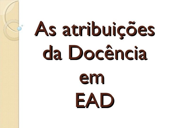 As atribuições da Docência em  EAD